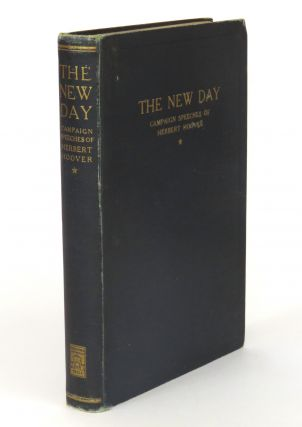 The New Day; Campaign Speeches of Herbert Hoover. Herbert Hoover.