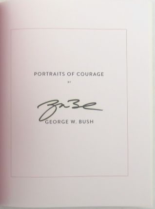 Portraits Of Courage; A Commander In Chief's Tribute To America's Warriors