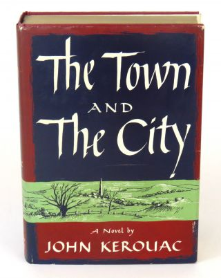 The Town and The City. John Kerouac, Jack.