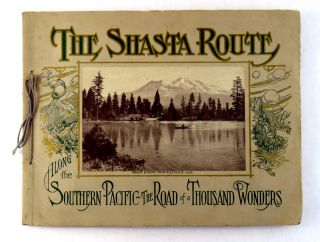 The Shasta Route - In All Of Its Grandeur; A Scenic Guide Book From San Francisco, California, to...