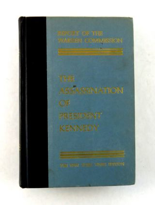 Report of the Warren Commission on the Assassination of President Kennedy. Gerald R. Ford.
